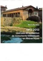1913-2013 : Cent ans de protection de monuments historiques en Rhône-Alpes