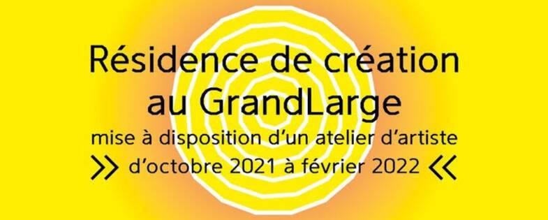 Appel à candidatures - Résidence au GrandLarge 2021