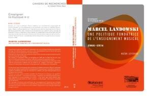 Marcel Landowski politique fondatrice enseignement musical (2014)