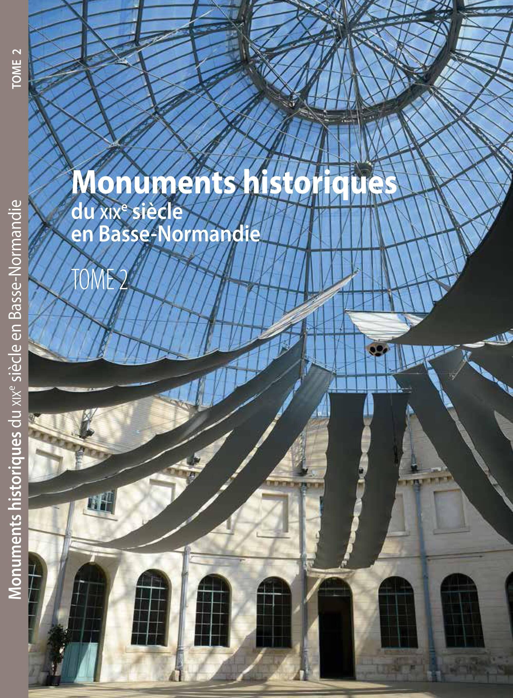 Couverture de l'ouvrage Monuments historiques du XIXe siècle en Basse-Normandie (tome 2)