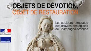 Couverture de la publication Objets de dévotion - Objet de restauration. Les couleurs retrouvées des églises de Champagne-Ardenne