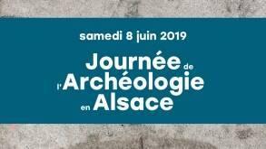 Journée de l'archéologie en Alsace 2019