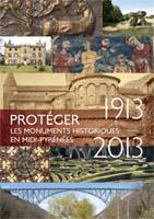Protéger les monuments historiques en Midi-Pyrénées : 1913-2013