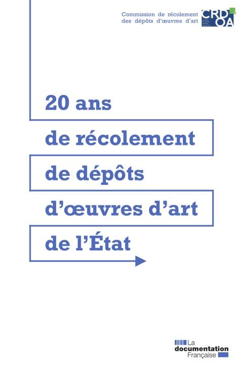 """Résultat de recherche d'images pour """"20 ans de récolement de dépôts d'œuvres d'art de l'État / rapport de la Commission de récolement des dépôts d'œuvres d'art / Commission de récolement des dépôts d'œuvres d'art"""""""