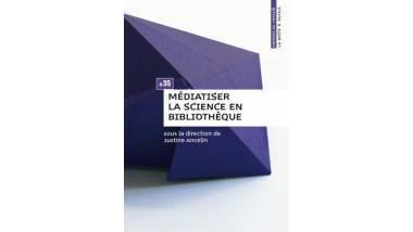 Couverture du livre Médiatiser la science en bibliothèque