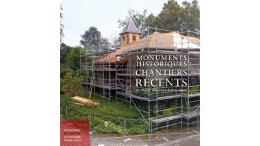 Monuments historiques : chantiers récents en Auvergne-Rhône-Alpes