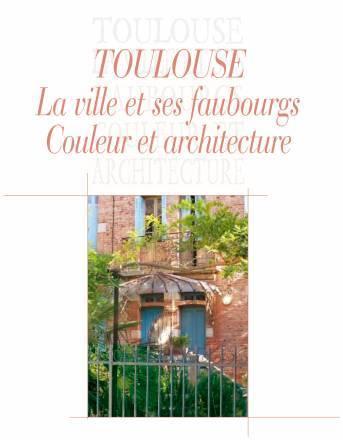 Toulouse ville et faubourgs