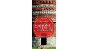 Couverture du Guide des maisons des illustres en Normandie