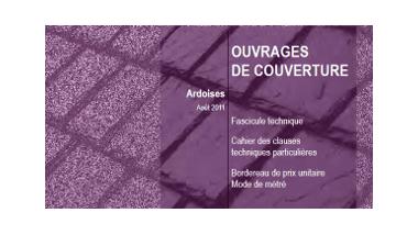 Ouvrages de couverture - Ardoises - Août 2011 - Fascicule technique, Cahier des clauses techniques particulières, Bordereau de prix unitaire, Mode de métré