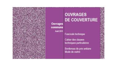 Ouvrages de couverture - Ouvrages communs - Août 2011 - Fascicule technique, Cahier des clauses techniques particulières, Bordereau de prix unitaire, Mode de métré