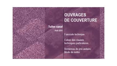 Ouvrages de couverture - Tuiles canal - Août 2011 - Fascicule technique, Cahier des clauses techniques particulières, Bordereau de prix unitaire, Mode de métré