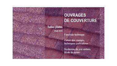 Ouvrages de couverture - Tuiles plates - Août 2011 - Fascicule technique, Cahier des clauses techniques particulières, Bordereau de prix unitaire, Mode de métré