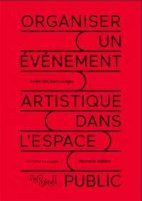 Guide Artcena - Organiser un événement artistique dans l'espace public